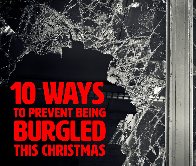 10 ways to prevent being burgled this Christmas