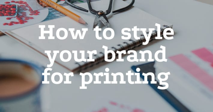How to style your brand for printing